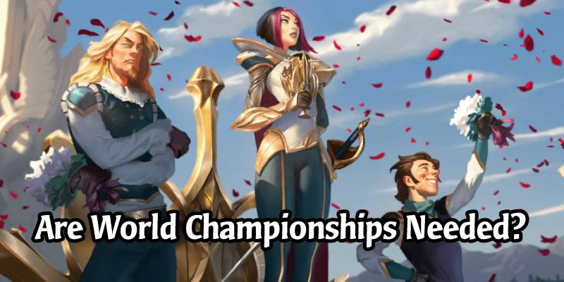 Do Collectible Card Games Need World Championships? Legends of Runeterra Doesn't Have One in Sight