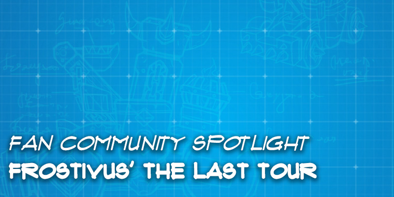 "Fan Community Spotlight - Frostivus' ""The Last Tour"""