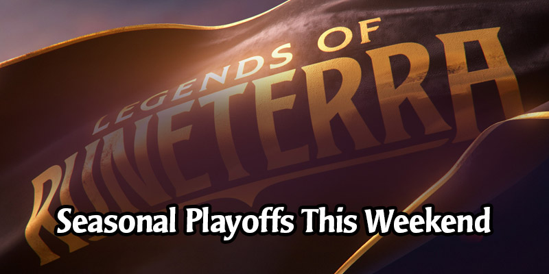 The Legends of Runeterra Monuments of Power Seasonal Playoffs Are This Sunday - Survival Guide