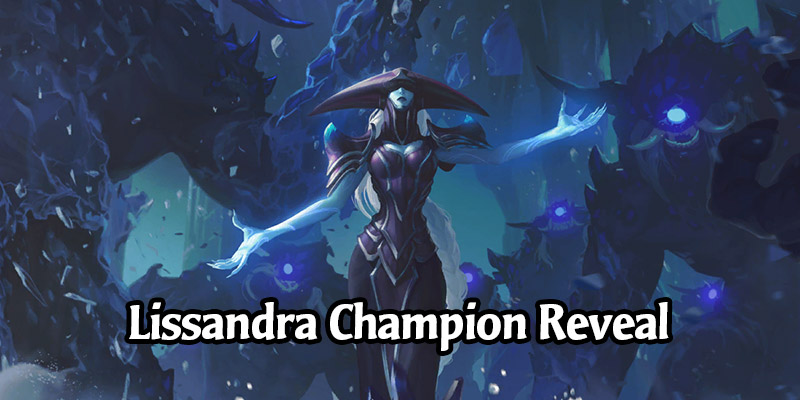 Lissandra Champion Reveal and New Freljord Cards for Runeterra's Empires of the Ascended Expansion