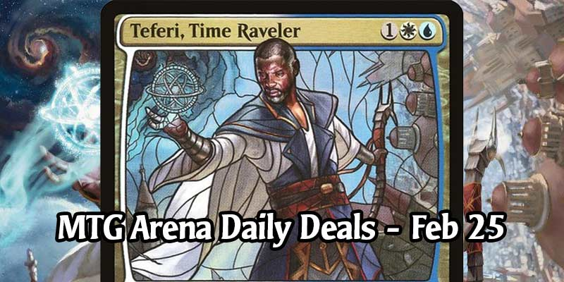 Daily Store Deals in MTG Arena for February 25, 2020 - 96% Discount on Stained Glass Teferi, Time Raveler!