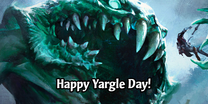 Happy Yargle Day! Get 1200 XP for Participating in Today's Event + Secret Lair
