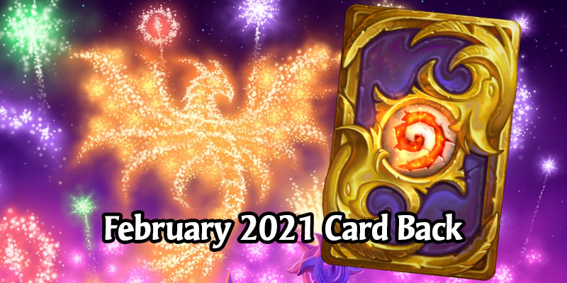 Hearthstone's February 2021 Card Back, Year of the Phoenix, Has Arrived!
