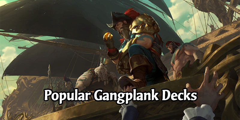 Great Gangplank Decks for Runeterra's Rising Tides Expansion