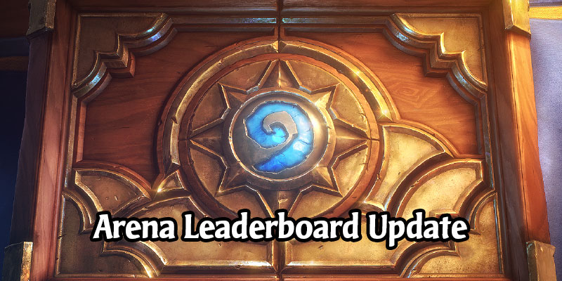 Blizzard Has Provided a Leaderboard Update for Arena - July & August 2020