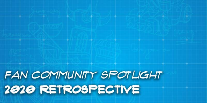 Fan Community Spotlight - 2020 Retrospective