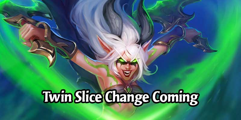 Twin Slice is Being Changed in a Patch Tomorrow! Higher Cost but Higher Attack