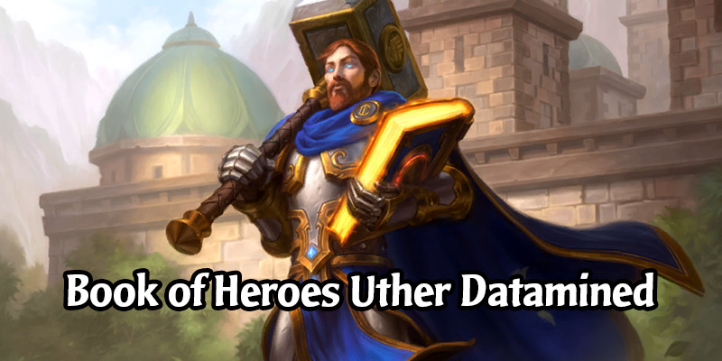 Book of Heroes Datamined - The Paladin Adventure of Uther (Bosses, Decks, Voicelines)