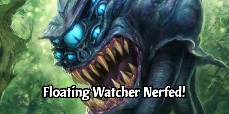 Floating Watcher is Moving to Tavern Tier 4 in a Server Patch this Thursday