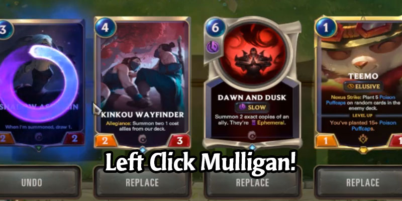 Legends of Runeterra Now Allows Left Clicking to Mulligan Cards