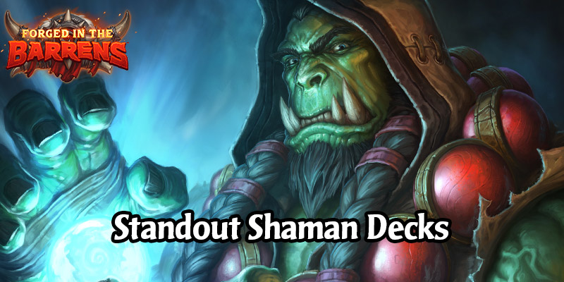 Early Standout Shaman Decks in Forged in the Barrens - Elemental, and Murloc Shaman