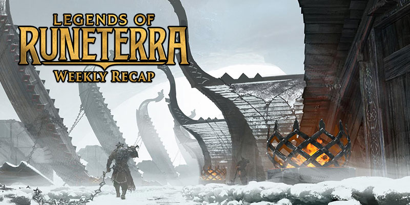 Legends of Runeterra - Weekly Recap Feb. 23