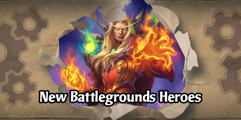 May 12's Hearthstone Patch Adds Three new Heroes and a New Minion for Battlegrounds! Deck Reordering Also Joins the Party