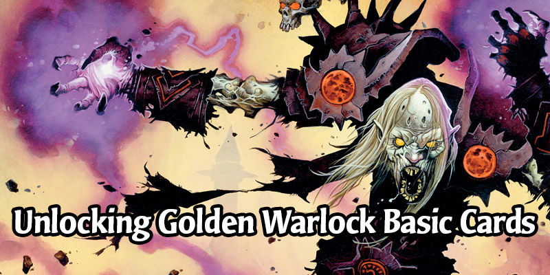 How to Unlock All the Golden Warlock Basic Cards