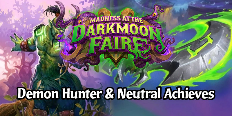 Get That XP! Finish Your Demon Hunter and Neutral Darkmoon Faire Achievements With These Decks