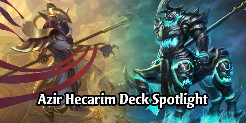 Azir Hecarim Ephemerals Deck List & Guide - Runeterra Deck Spotlight