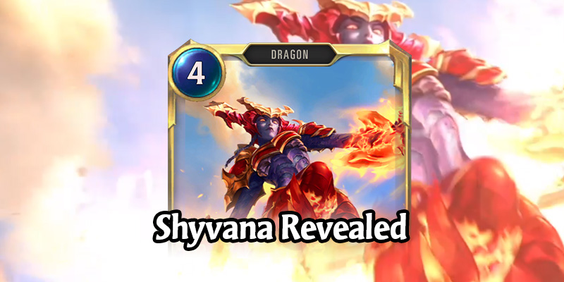Shyvana is the Newest Legends of Runeterra Champion Coming in Monuments of Power (6 New Cards)