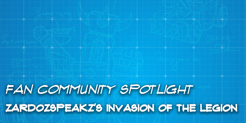 "Fan Community Spotlight - ZardozSpeakz's ""Invasion of the Legion"""