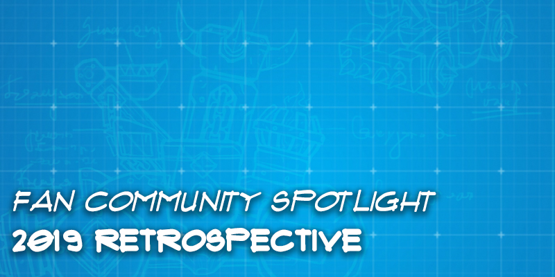Fan Community Spotlight - 2019 Retrospective