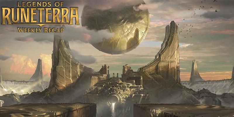 Legends of Runeterra - Weekly Recap Jan. 17