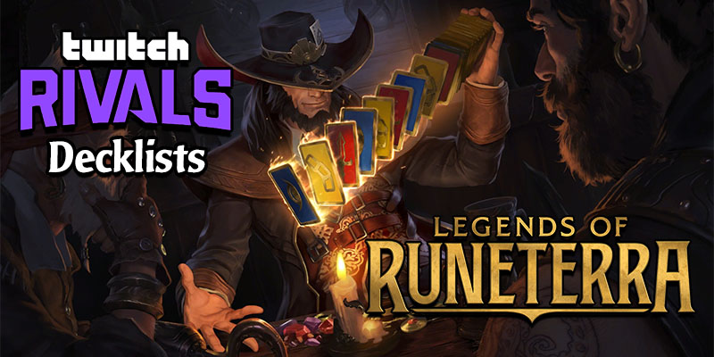 Twitch Rivals Legends of Runeterra Showdown Results and Decklists