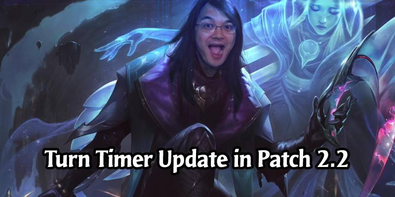 Runeterra Patch 2.2 Will Include an Improvement to Turn Timers