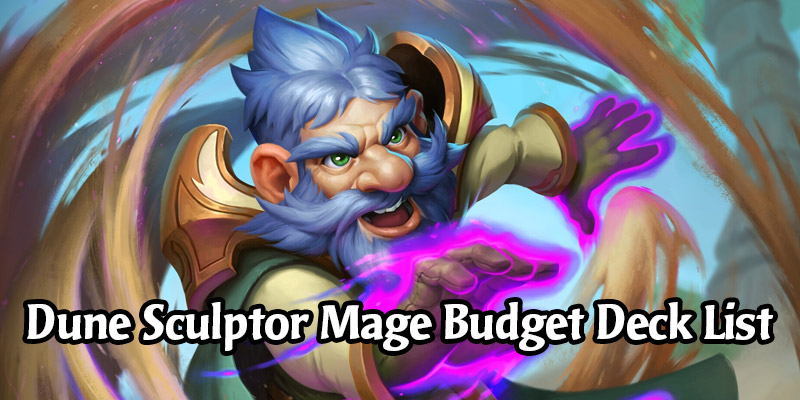 Dune Sculptor Mage Budget Deck List & Guide - Hearthstone Budget Deck Breakdown