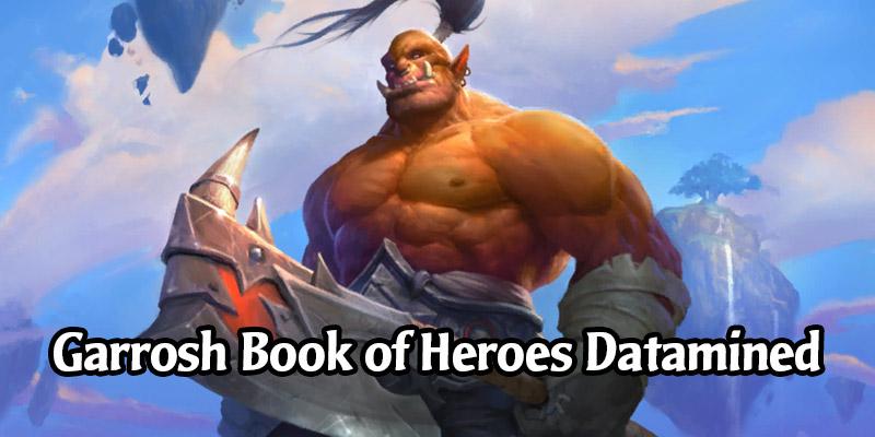 Book of Heroes Datamined - The Warrior Adventure of Garrosh (Bosses, Decks, Voicelines)