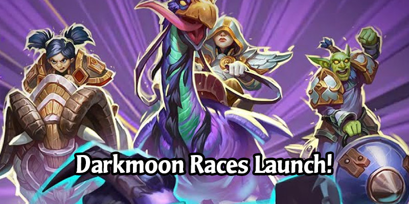 Hearthstone Patch 19.4 and Darkmoon Races Mini Set is Now Live!